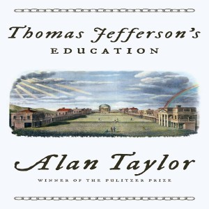 Review of Thomas Jefferson's Education, by Alan Taylor