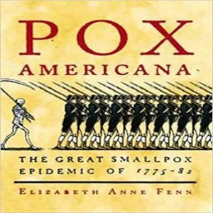 Review of  Pox Americana: The Great Smallpox Epidemic of 1775-82, by Elizabeth A. Fenn
