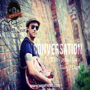 The Certified Indie Songs of the Week + In Conversation with Mick J Clark  - WOAFM99 Radio Show (Season 17/Ep.9)
