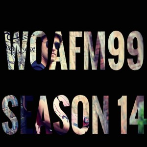 The Week's Breakthrough Artists - WOAFM99 Radio Show (Episode 5/Season 14)