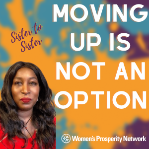 Moving Up Is Not An Option…