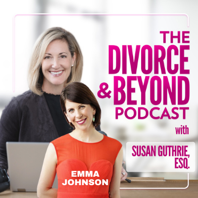 The Divorce and Beyond Podcast with Susan Guthrie, Esq. - Why 50/50 Parenting Really Means Equally Shared Responsibility with the Founder of Wealthy Single Mommy, Emma Johnson on The Divorce & Beyond Podcast with Susan Guthrie, Esq. #168