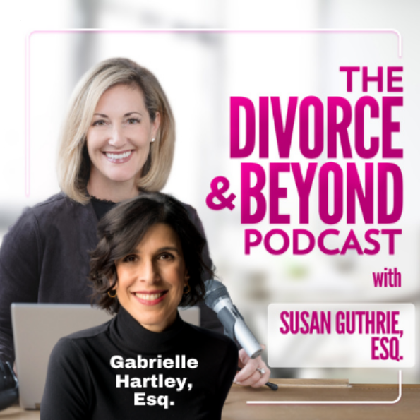 The Divorce and Beyond Podcast with Susan Guthrie, Esq. - Is Your Divorce Taking Too Long?  BLITZ IT and BE DONE with Gabrielle Hartley on The Divorce & Beyond Podcast with Susan Guthrie, Esq. #176