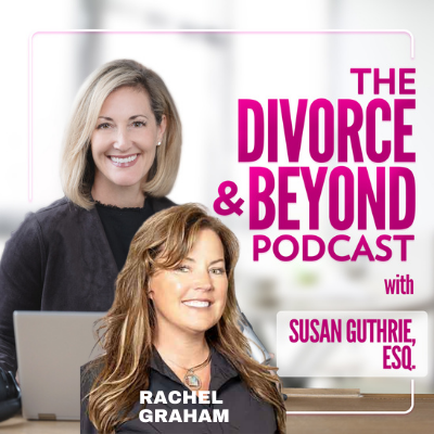 The Divorce and Beyond Podcast with Susan Guthrie, Esq. - Secrets Can Make You Sick:  Unlock Your Lockbox with Rachel Graham on The Divorce & Beyond Podcast with Susan Guthrie, Esq. #171