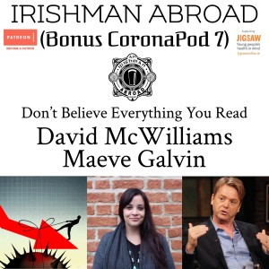 Coronapod 7 (David McWilliams and Maeve Galvin: Don't Believe Everything You Read)