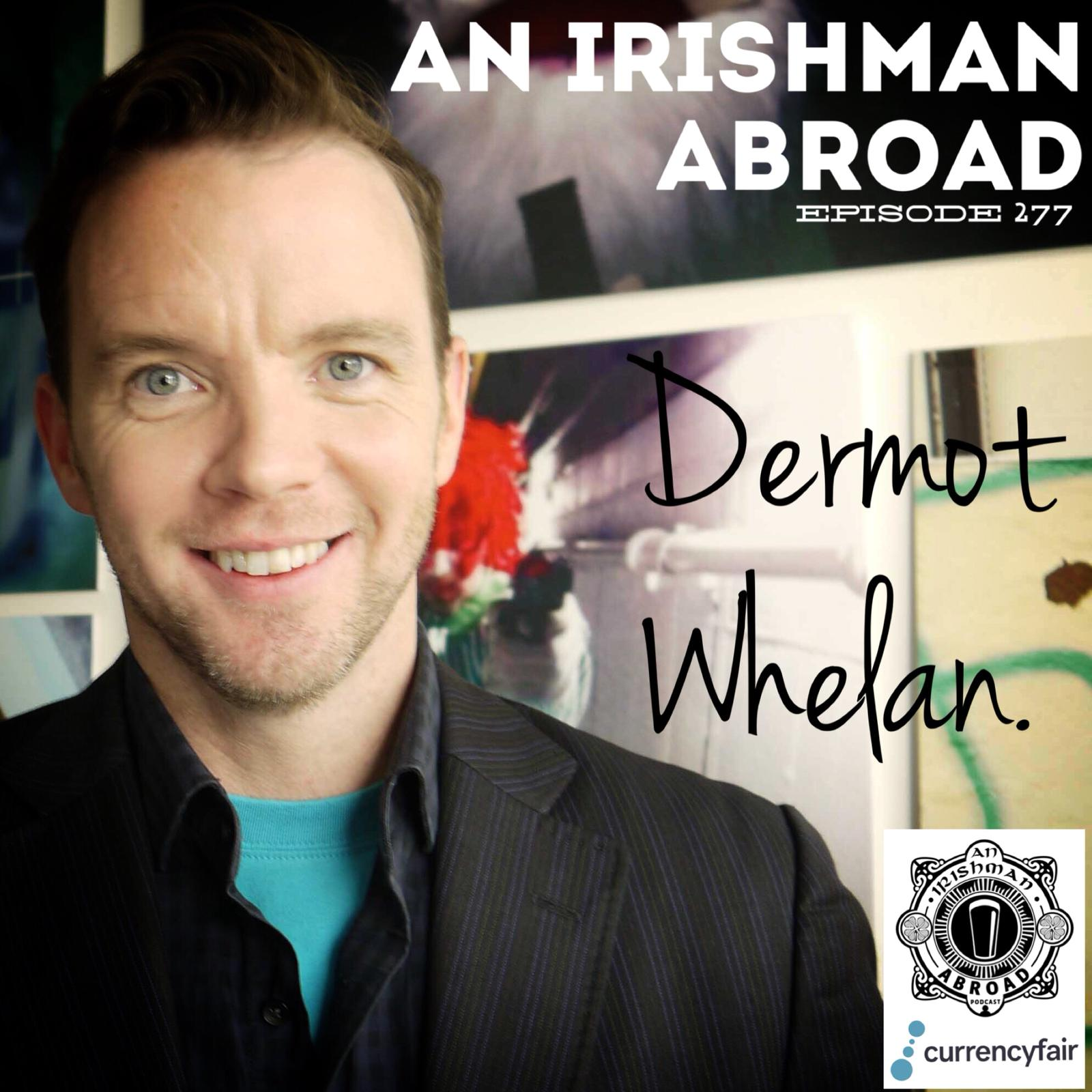Dermot Whelan: Episode 277