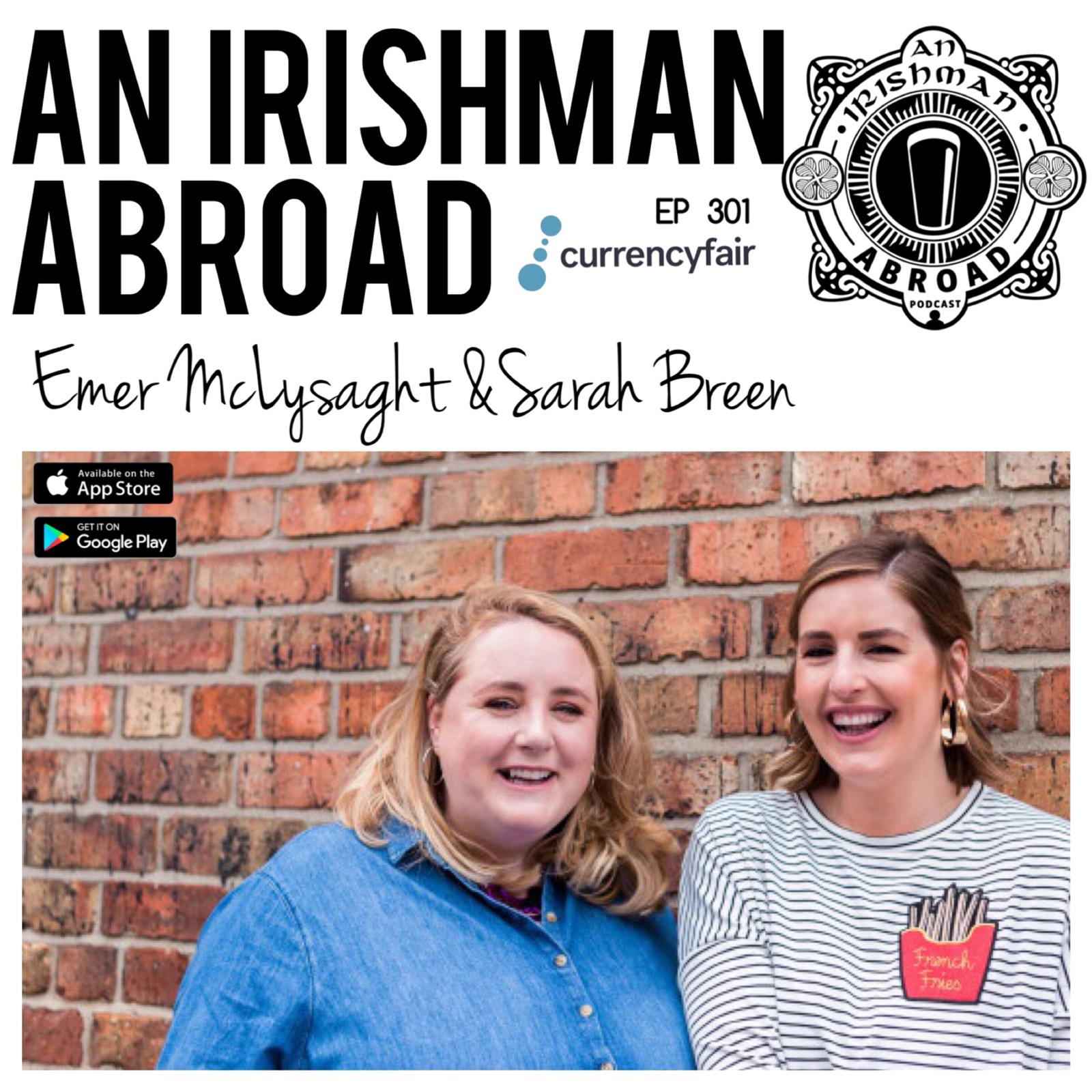 Emer McLysaght and Sarah Breen: Episode 301