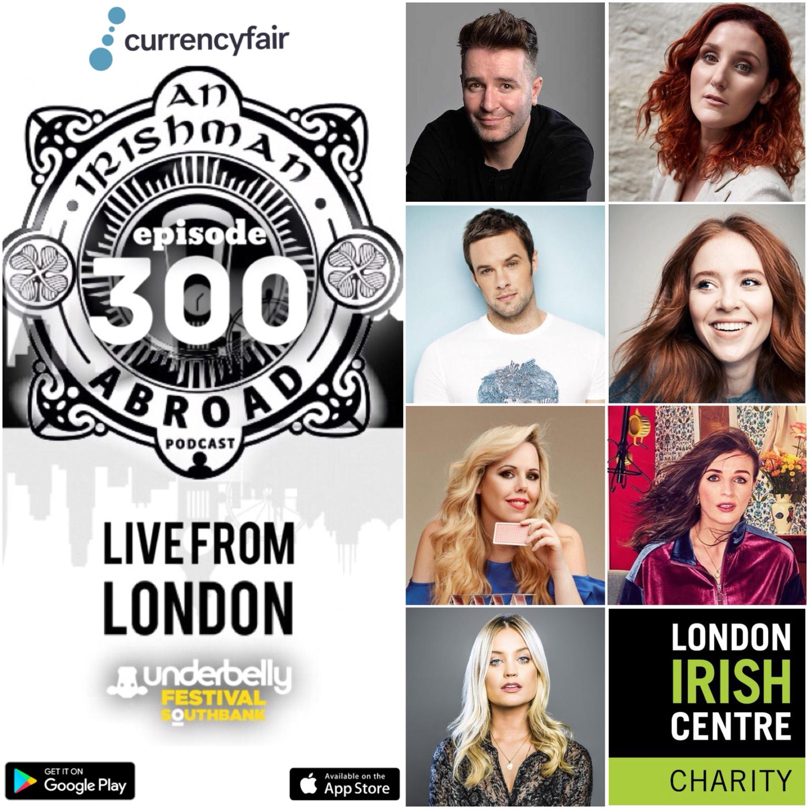 Episode 300 (Live from the Underbelly Festival) with Laura Whitmore, Aisling Bea, Niall Breslin, Angela Scanlon, Roisin Conaty and Bronagh Waugh