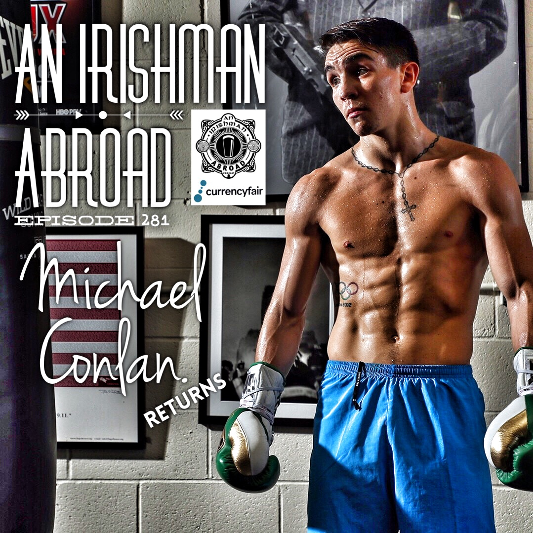 Michael Conlan (Returns): Episode 281
