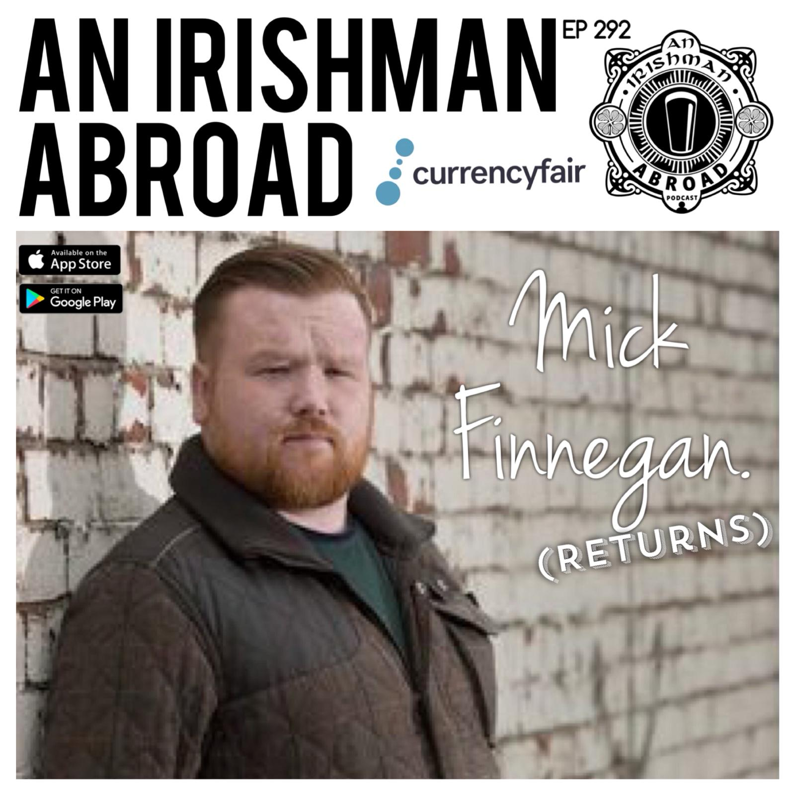 Mick Finnegan (Returns): Episode 292