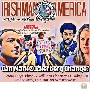 Can Mark Zuckerberg Change? (Texas Buys Time & William Shatner Is Going To Space Jim, But Not As We Know It) - Irishman In America With Marion McKeone (Trailer)