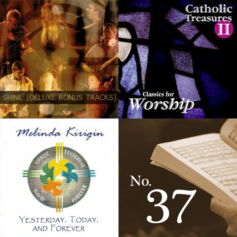 Catholic Playlist Worship - Episode #37 - November 20, 2015