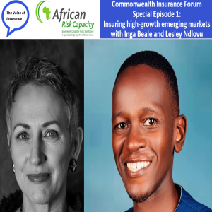 Commonwealth Insurance Forum  Special Episode 1:  Insuring high-growth emerging markets with Inga Beale and Lesley Ndlovu