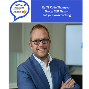 Ep 72 Colin Thompson Group CEO Nexus: Eat your own cooking