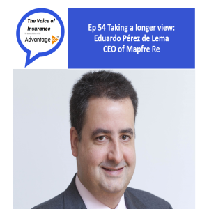 Ep 54 Taking a longer view: Eduardo Pérez de Lema CEO of Mapfre Re