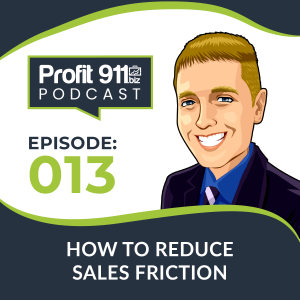 Ep. 13 How to Reduce Sales Friction