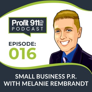 Ep. 16 Small Business P.R. with Melanie Rembrandt