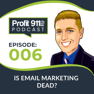 Ep. 6 - Is Email Marketing Dead