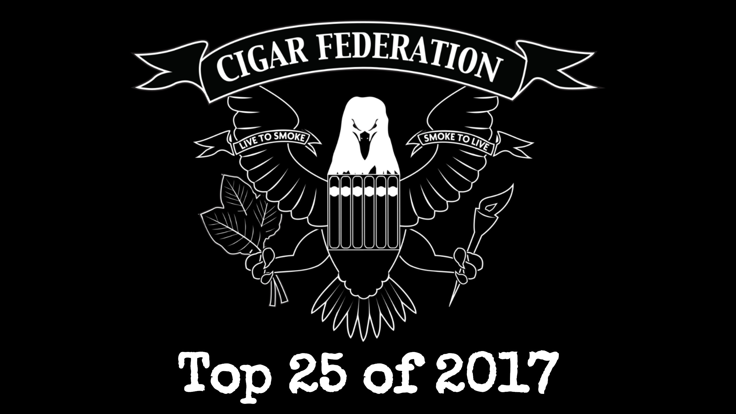 Cigar Chat - Cigar Federation Top 25 of 2017