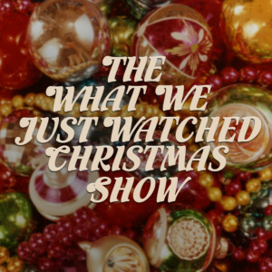 What We Just Watched For Christmas 2019 - Part Three