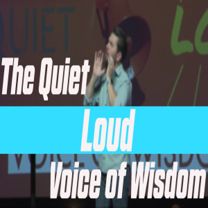 The Quiet Loud Voice Of Wisdom - Dustin Bates