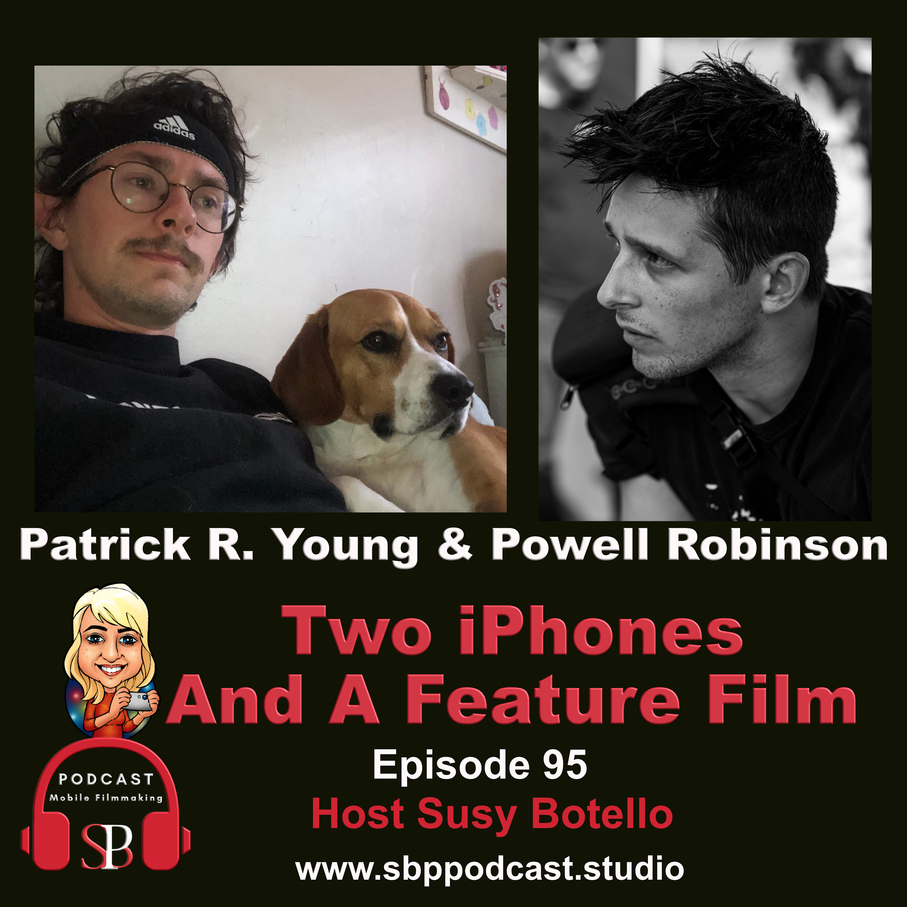 Two iPhones and a Feature Film with Patrick R. Young and Powell Robinson