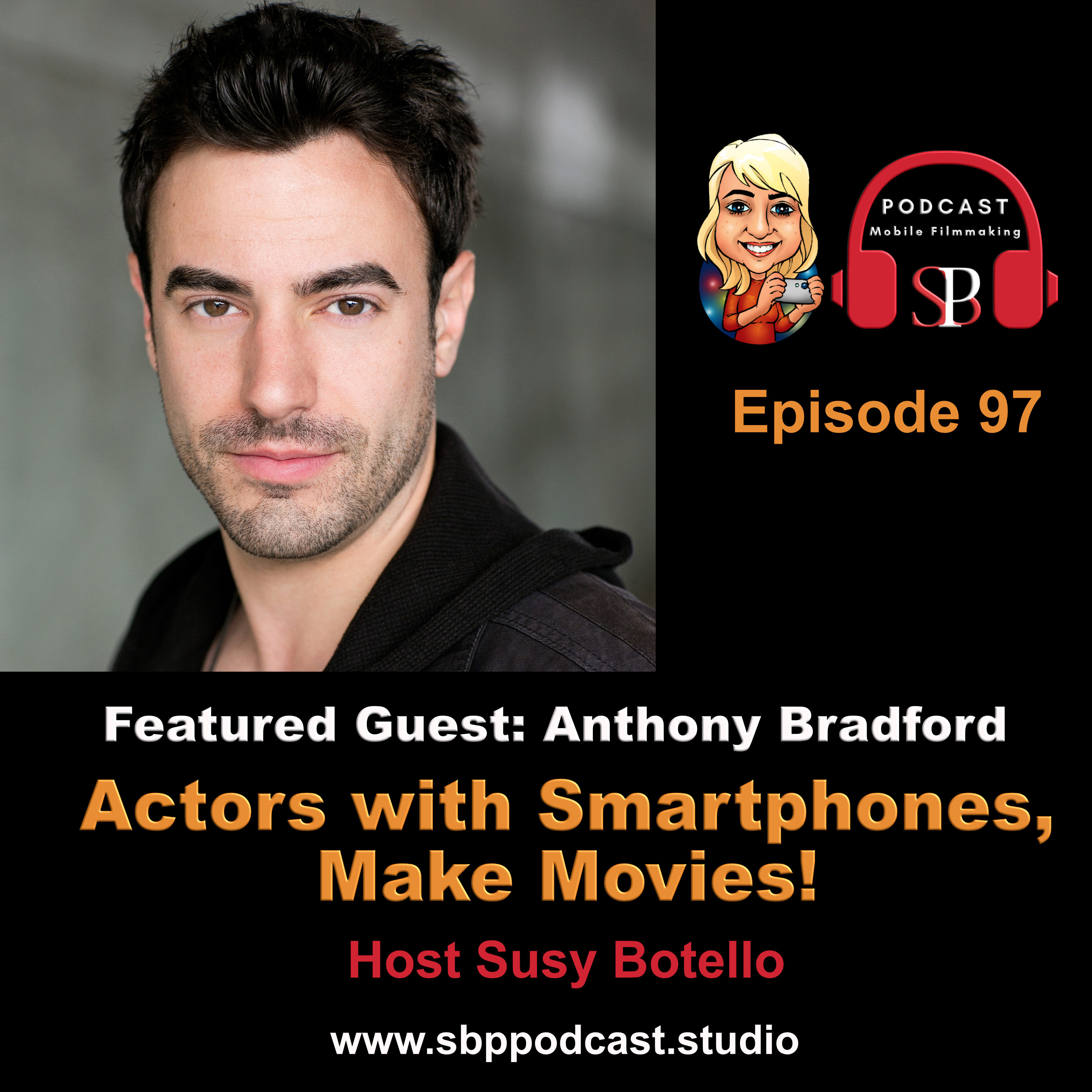 Actors with Smartphones, Make Movies with Anthony Bradford