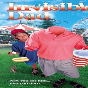 They Called This a Movie Episode 72 - Invisible Dad (1998)