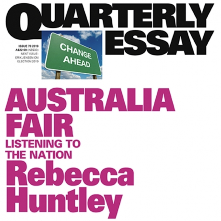 Australia Fair - Rebecca Huntley in conversation with Andrew Leigh, 9 April 2019