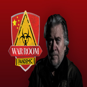 Bannon's War Room Podcast - SPECIAL Ep 1– War Room: Pandemic, Why ...