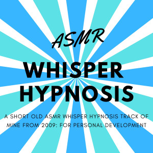 ASMR Whisper Hypnosis (Male British Voice) for Personal Development