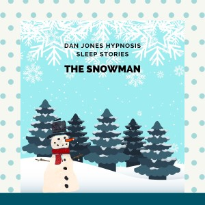 The Snowman (Christmas Sleep Story)