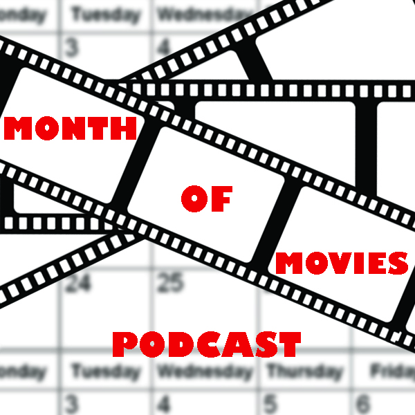 Month of Movies - Episode 63 (October 2018)