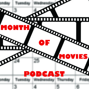 Month of Movies - Episode 83 (March 2020)