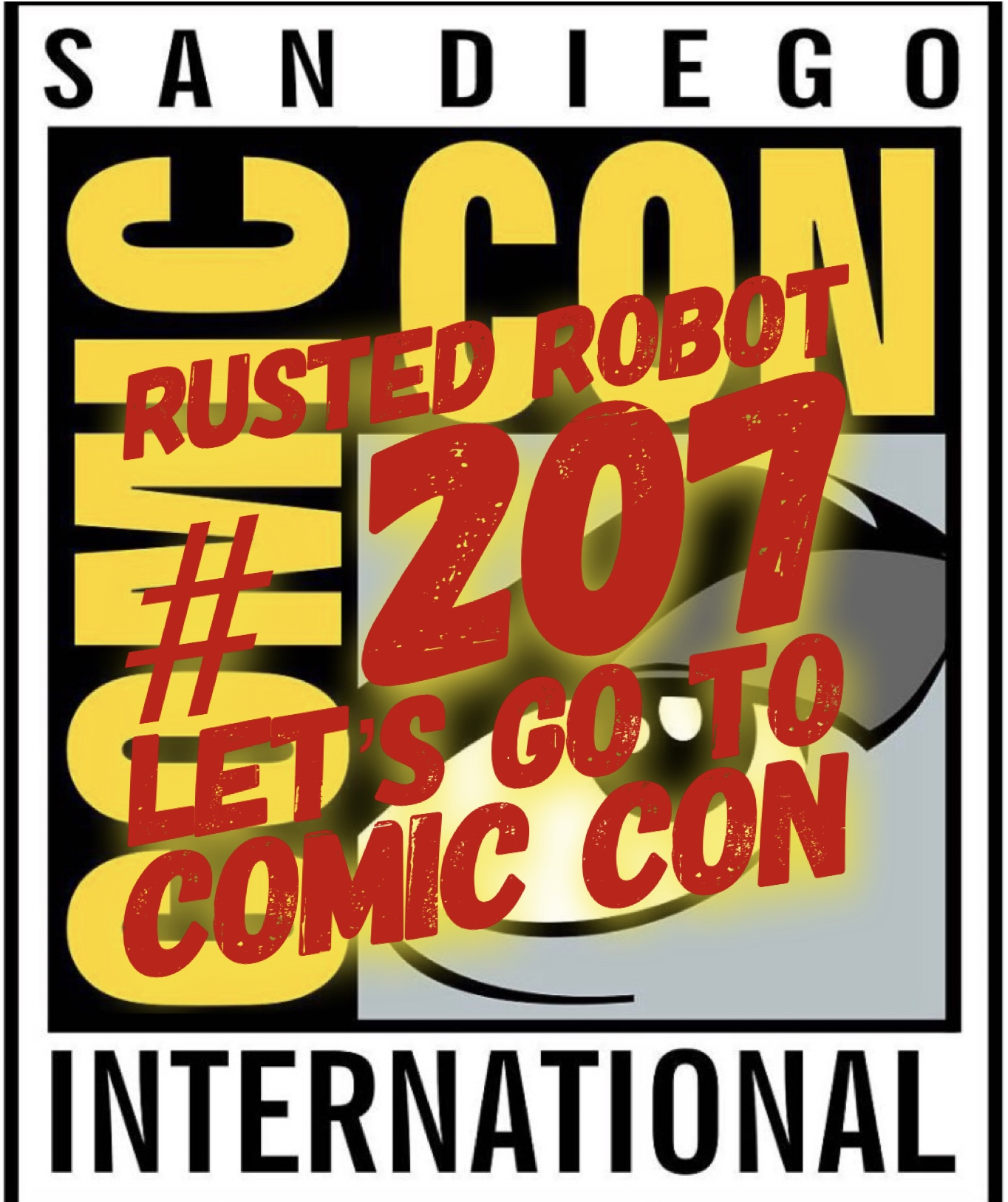 207: Let's Go To San Diego Comic Con!
