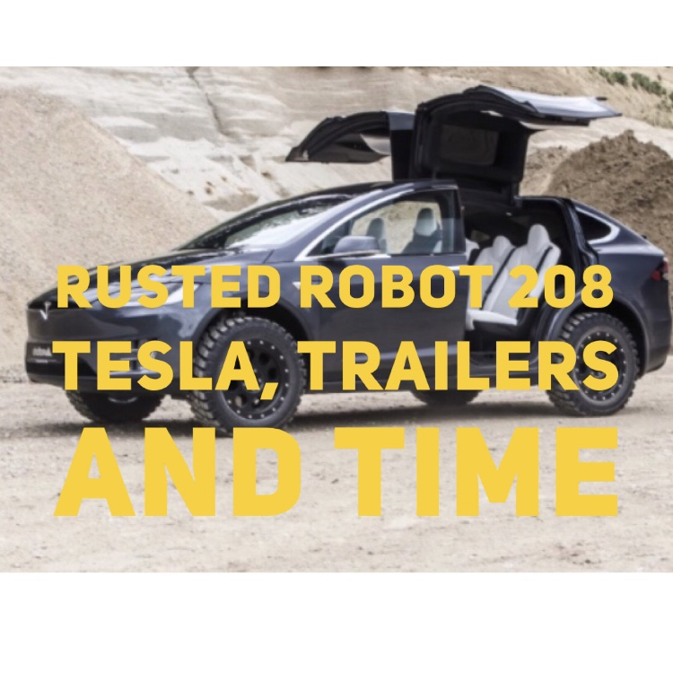 208: Tesla, Trailers, and Time