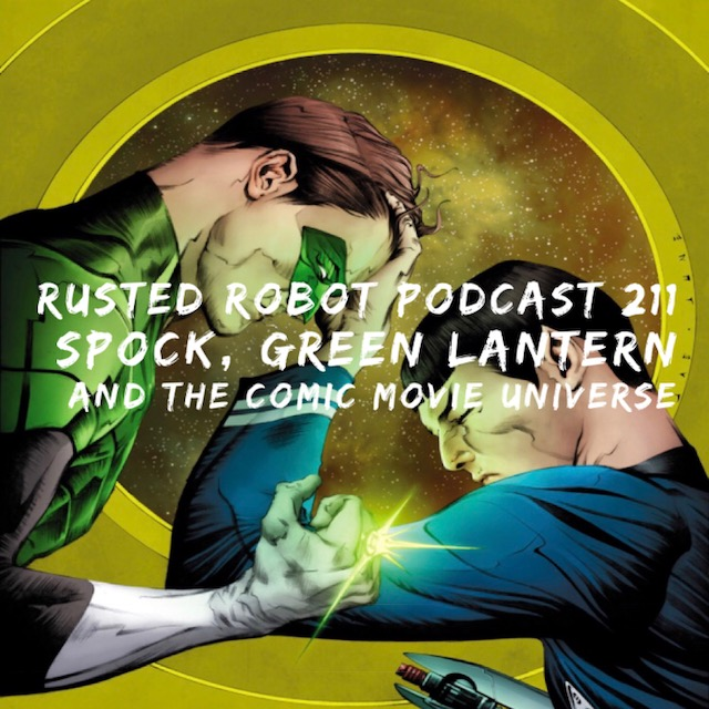 211: Spock, Green Lantern and the Comic Movie Universe