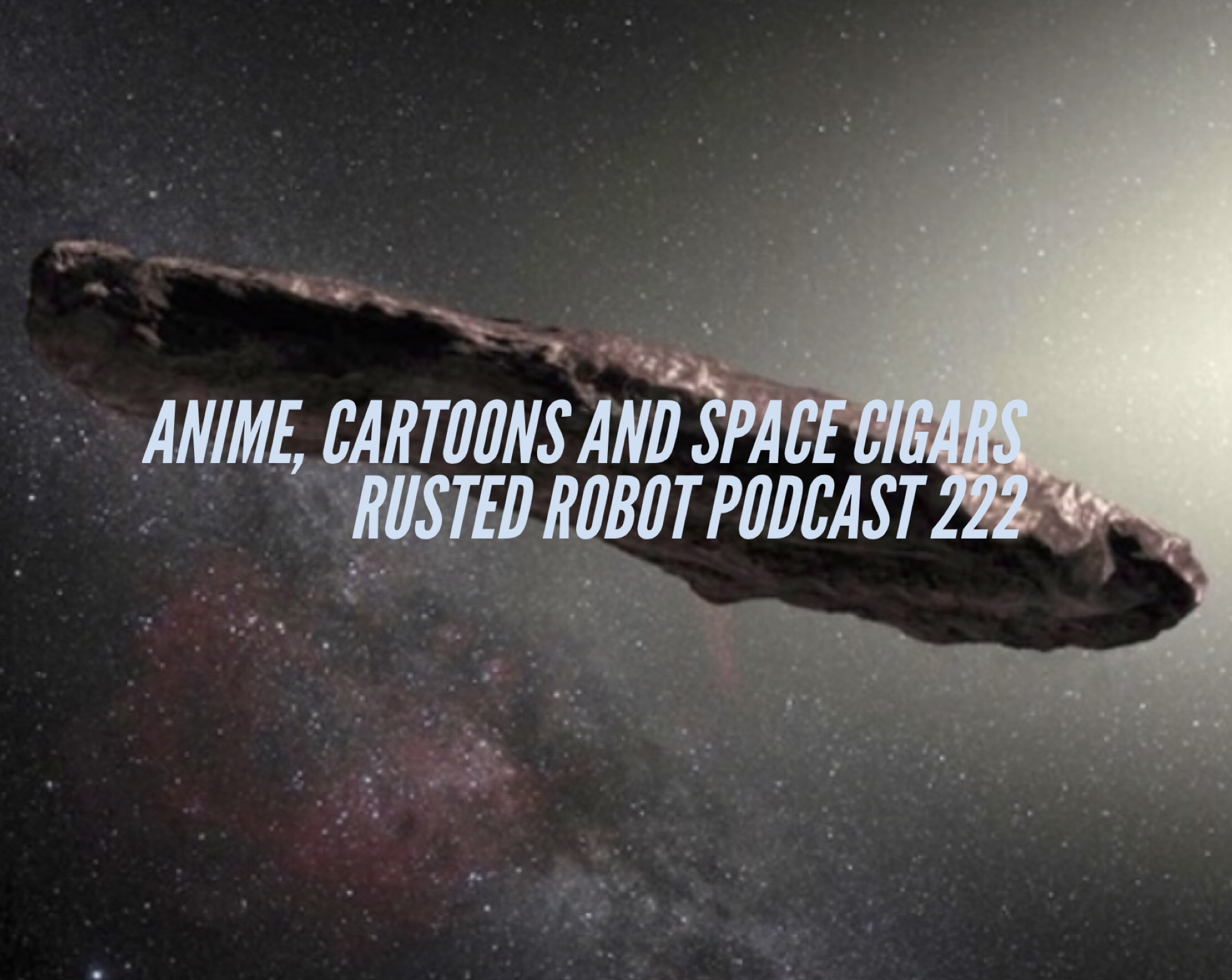 Anime, Cartoons and Space Cigars # 222
