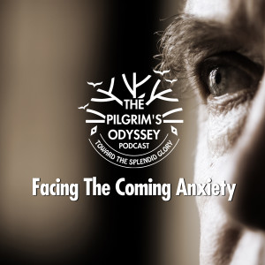 Facing The Coming Anxiety