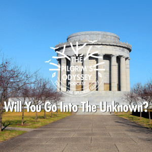 Will You Go Into The Unknown?