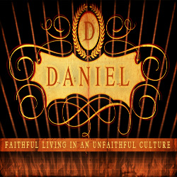 Daniel: Faithful Living in an Unfaithful Culture - The Ancient of Days and the Son of Man