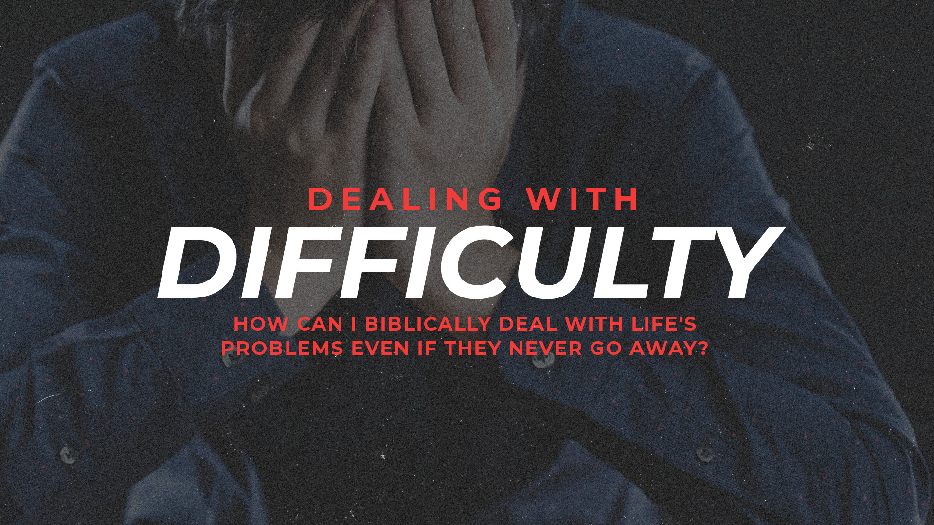 Dealing with Difficulty