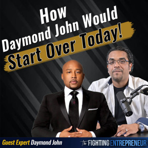 [VIDEO BONUS] Daymond John on FIRE - What Would He Do Today If He Lost It All?