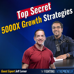 How He Built A $100 Million Business On A $20,000 Budget with Jeff Lerner