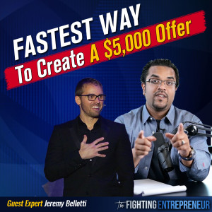 How To Build A $5000 Offer In 24 Hours Or Less With Jeremy Bellotti