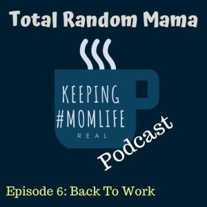 Episode 6 - Back to Work