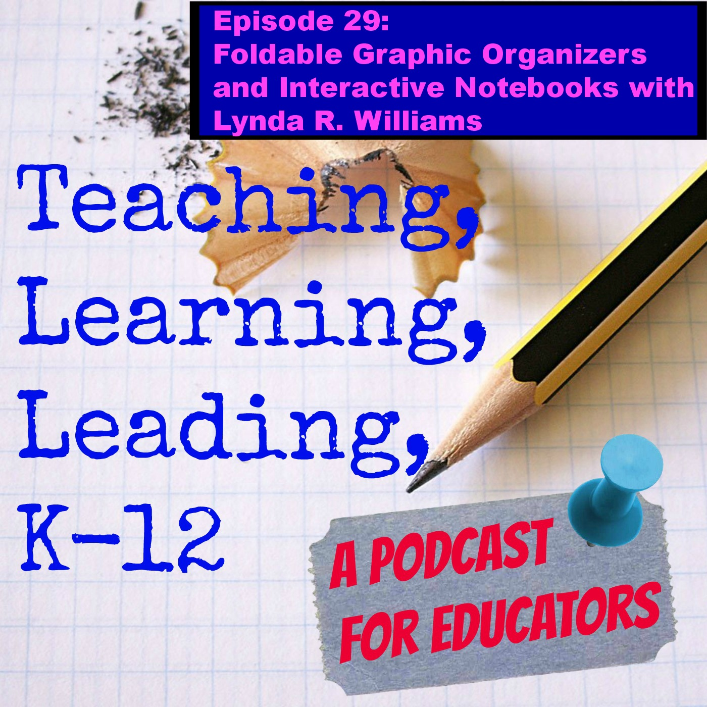 Episode 29: Foldable Graphic Organizers and Interactive Notebooks with Lynda R. Williams