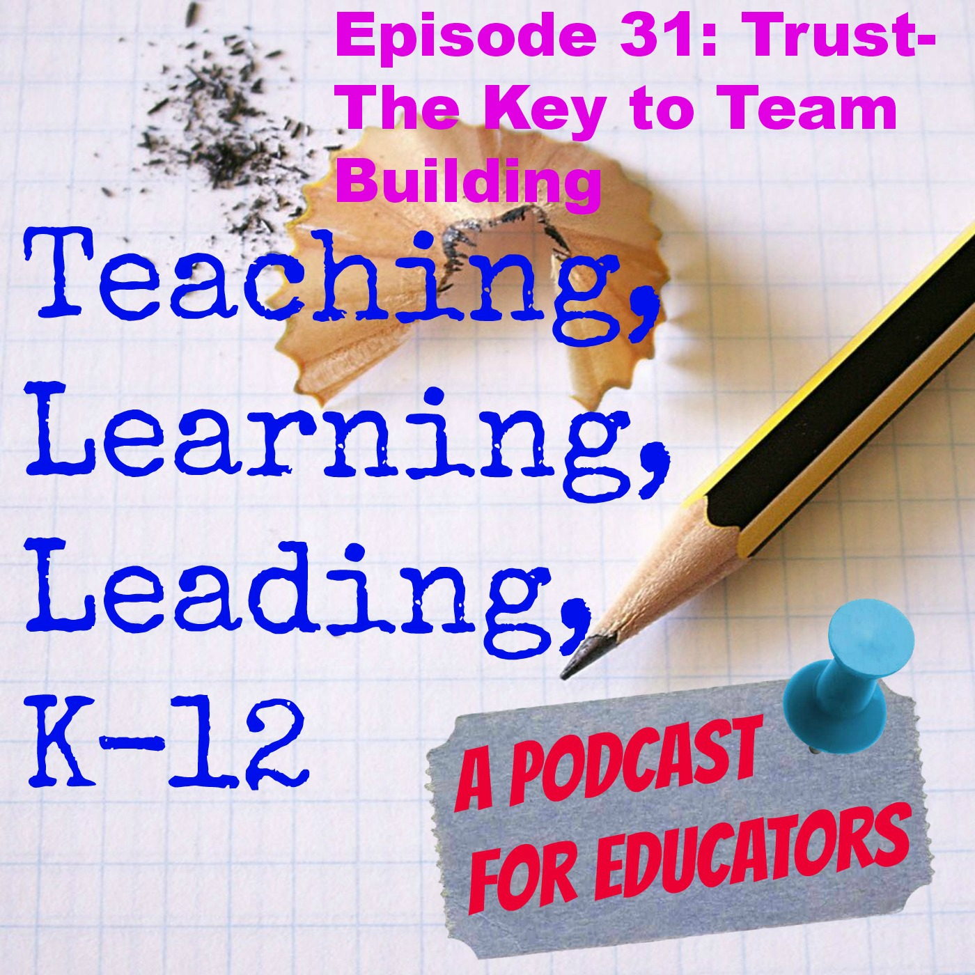 Episode 31: Trust- The Key to Team Building
