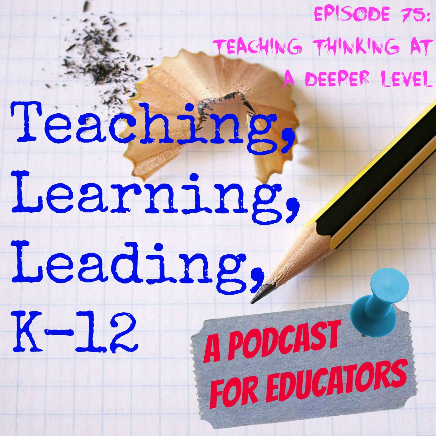 Episode 75: Teaching Thinking at a Deeper Level
