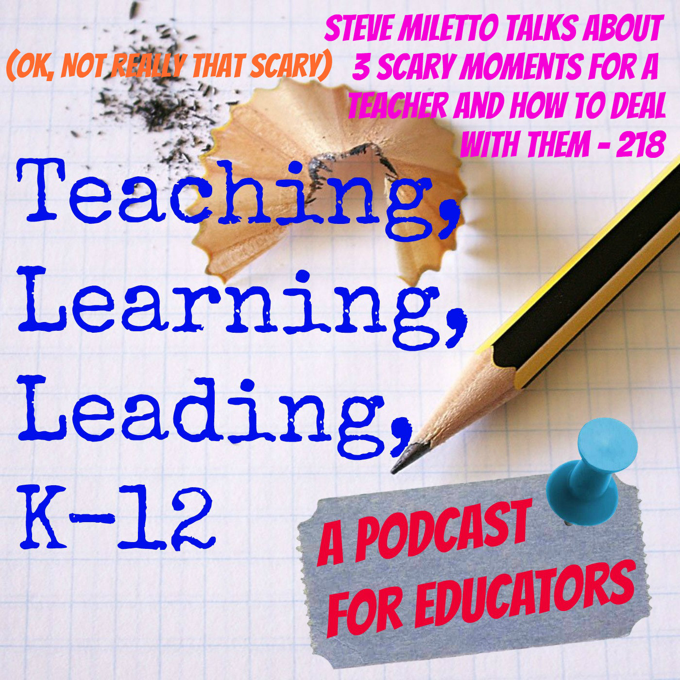 Steve Miletto talks about 3 Scary (ok, not really scary) moments for a teacher - 218